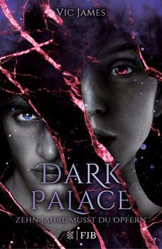 Dark Palace - Zehn Jahre musst du opfern. Band 1 - Victoria James  [Gebundene Ausgabe]