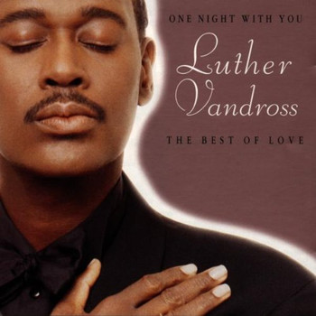 Luther Vandross - One Night With You the Best of Love,Volume 2