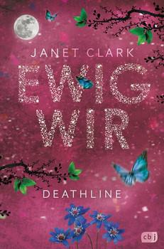 Deathline - Ewig wir - Janet Clark  [Gebundene Ausgabe]
