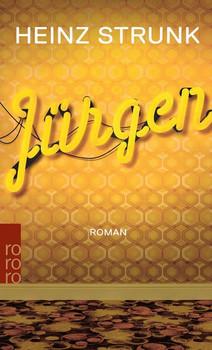 Jürgen - Heinz Strunk  [Taschenbuch]