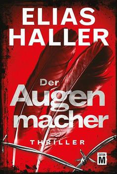 Der Augenmacher - Elias Haller  [Taschenbuch]