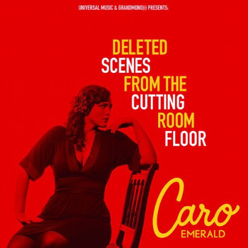 Caro Emerald - Deleted Scenes from the Cutting Room Floor (Pur ed