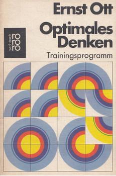 Optimales Denken: Trainingsprogramm - Ernst Ott [Taschenbuch]
