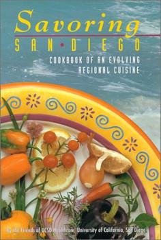 Savoring San Diego: Cookbook of an Evolving Regional Cuisine