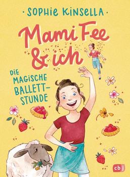 Mami Fee & ich - Die magische Ballettstunde. Mit Glitzercover - Sophie Kinsella  [Gebundene Ausgabe]