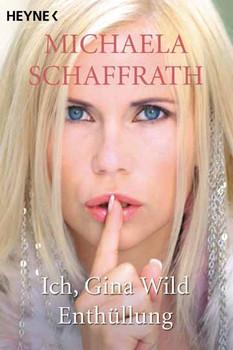Ich Gina Wild Enthüllung Michaela Schaffrath