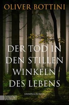 Der Tod in den stillen Winkeln des Lebens. Kriminalroman - Oliver Bottini  [Taschenbuch]