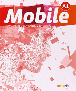 Mobile: A1 - Cahier d'entraînement - Reboul, Alice
