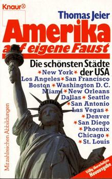 Amerika auf eigene Faust. Die schönsten Städte der USA. - Thomas Jeier