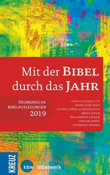 Mit der Bibel durch das Jahr 2019. Ökumenische Bibelauslegungen 2019 [Gebundene Ausgabe]