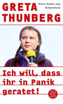 Ich will, dass ihr in Panik geratet!. Meine Reden zum Klimaschutz - Greta Thunberg  [Taschenbuch]