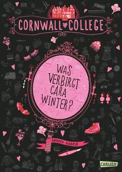 Cornwall College, Band 1: Was verbirgt Cara Winter? - Harper, Annika