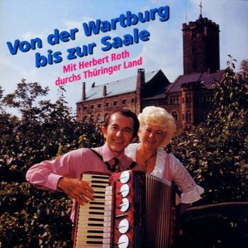 Herbert Roth - Von der Wartburg Bis zur Saale
