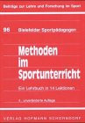 Methoden im Sportunterricht. Ein Lehrbuch in 13 Lektionen