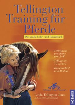 Tellington Training für Pferde: Das große Lehr- und Praxisbuch - Linda Tellington-Jones
