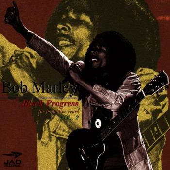 Bob Marley - Black Progress - The Formative Years Vol. 2