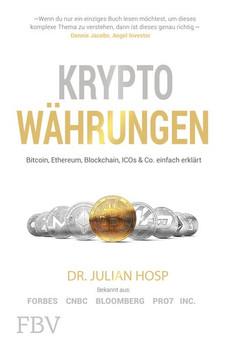 Krypotwährungen. Bitcoin, Ethereum, Blockchain, ICOs & Co. einfach erklärt - Julian Hosp  [Taschenbuch]
