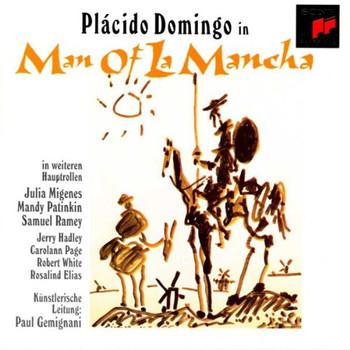 Placido Domingo - Leigh: Man Of La Mancha (Gesamtaufnahme) (Aufnahme 1990)