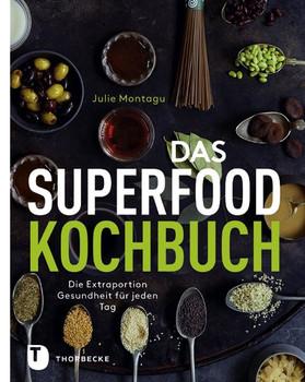Das Superfood-Kochbuch - Die Extraportion Gesundheit für jeden Tag - Julie Montagu