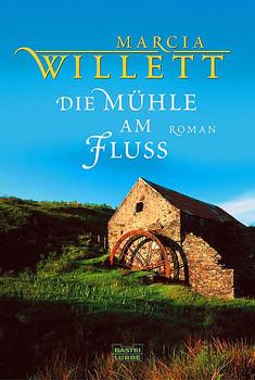 Die Mühle am Fluss - Marcia Willett