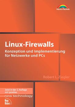 Linux-Firewalls . Konzeption und Implementierung für Netzwerke und PCs - Robert L. Ziegler