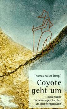 Coyote geht um. Indianische Schelmengeschichten um den Steppenwolf