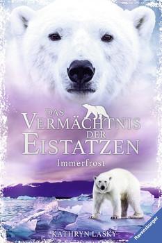 Das Vermächtnis der Eistatzen, Band 2: Immerfrost - Kathryn Lasky  [Gebundene Ausgabe]