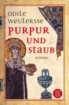 Purpur und Staub. Theodora, Kaiserin von Byzanz - Odilie Weulersse