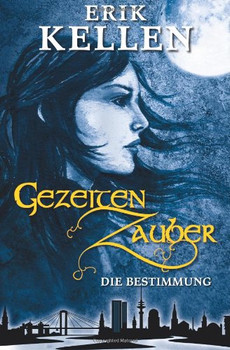 GezeitenZauber - Die Bestimmung - Erik Kellen