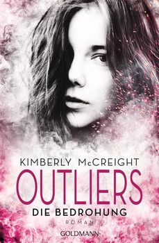 Outliers - Gefährliche Bestimmung. Die Bedrohung. Outliers - Gefährliche Bestimmung 2 - Roman - Kimberly McCreight  [Taschenbuch]