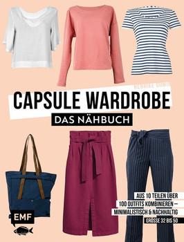 Capsule Wardrobe – Das Nähbuch. Aus 10 Teilen über 100 Outfits kombinieren: minimalistisch & nachhaltig: Größe 32 bis 50 - Henrike Domin  [Gebundene Ausgabe]