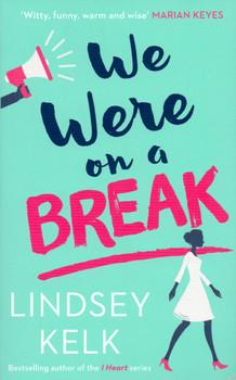 We Were on a Break - Lindsey Kelk [Paperback]