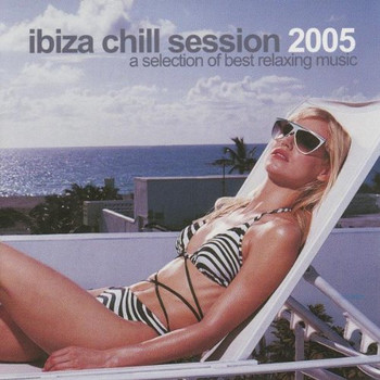 Various - Ibiza Chill Session 2005
