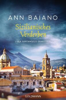 Sizilianisches Verderben. Luca Santangelo ermittelt 3 - Ann Baiano  [Taschenbuch]