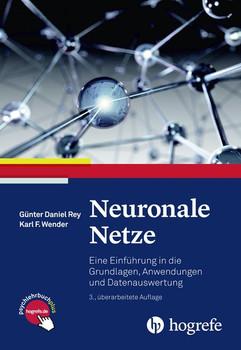 Neuronale Netze. Eine Einführung in die Grundlagen, Anwendungen und Datenauswertung - Günter Daniel Rey  [Gebundene Ausgabe]