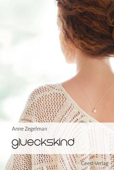 glueckskind - Anne Zegelmann  [Taschenbuch]