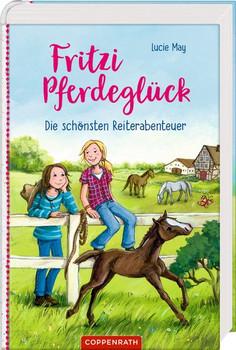 Fritzi Pferdeglück (Sammelband). Die schönsten Reiterabenteuer - Lucie May  [Gebundene Ausgabe]