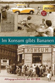 Im Konsum gibts Bananen. Klappenbroschur. Alltag in der DDR. 1946-1999 [Taschenbuch]