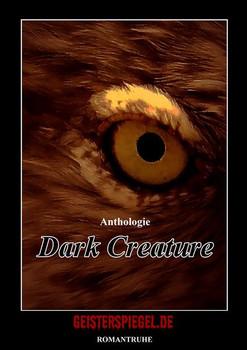 Dark Creature. Geisterspiegel-Anthologie 7 - Anke Brandt  [Taschenbuch]