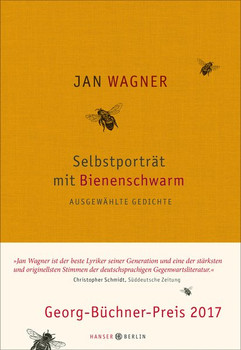 Selbstporträt mit Bienenschwarm. Ausgewählte Gedichte 2001- 2015 - Jan Wagner