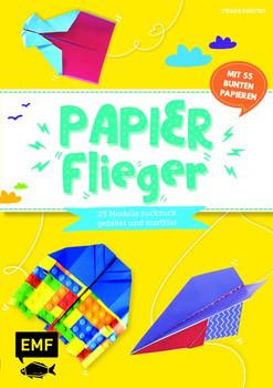 Papierflieger – 25 Modelle ruckzuck gefaltet und startklar. Mit 55 bunten Papieren - Thade Precht  [Taschenbuch]