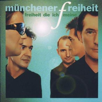 Münchener Freiheit - Freiheit die Ich Meine