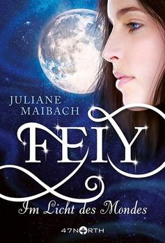 Feiy - Im Licht des Mondes - Juliane Maibach  [Taschenbuch]