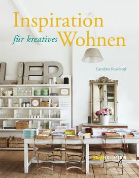 Inspiration für kreatives Wohnen. aus den schönsten Einrichtungsläden der Welt - Caroline Rowland  [Gebundene Ausgabe]
