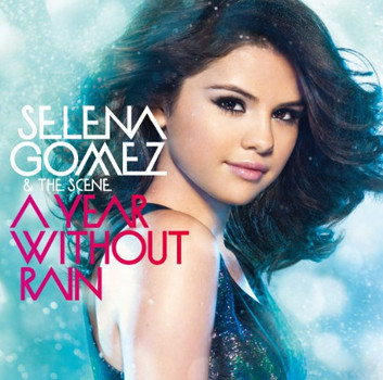 Selena Gomez & the Scene - A Year Without Rain [+3 Bonus]