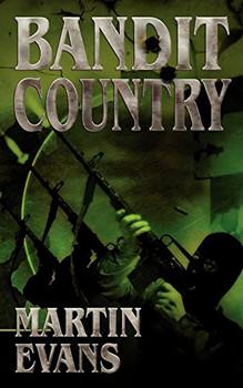 Bandit Country - Evans, Martin