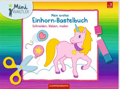 Mein erstes Einhorn-Bastelbuch. Schneiden, kleben, malen [Taschenbuch]