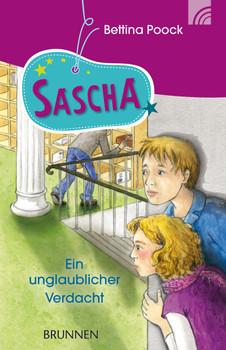 Sascha - Ein unglaublicher Verdacht - Poock, Bettina