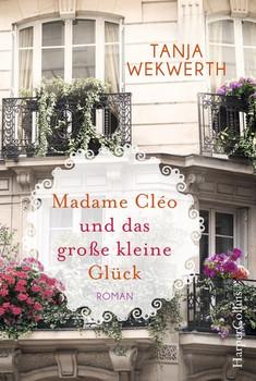 Madame Cléo und das große kleine Glück - Tanja Wekwerth  [Taschenbuch]