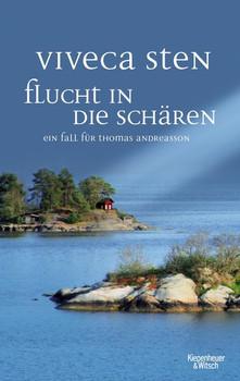 Flucht in die Schären. Ein Fall für Thomas Andreasson - Viveca Sten  [Taschenbuch]
